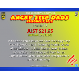 Angry Step Dads Episodes 5 to 8