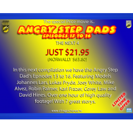 Angry Step Dads Episodes 13 to 16