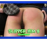 Slipper Him 8 HD